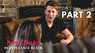 Getting To Know Dustin Lance Black PART 2 - Break The Ice TV