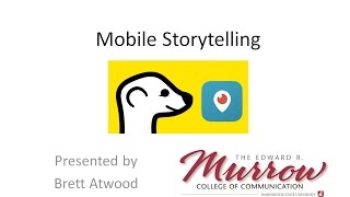 Mobile App Storytelling: Snapchat Stories, Snapchat Discover, Periscope and Meerkat