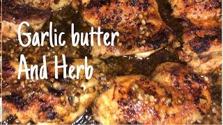 Garlic butter and Herb Chicken Thighs Keto/low carb