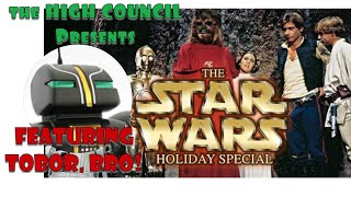The High Council Presents: THE STAR WARS HOLIDAY SPECIAL!