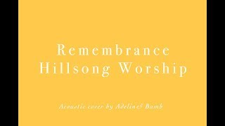 Remembrance - Hillsong Worship (Acoustic Cover)