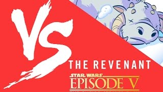 """VS Toon"" The Revenant vs Episode V Star Wars"