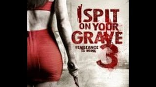 I Spit on Your Grave i M 2015 720 p