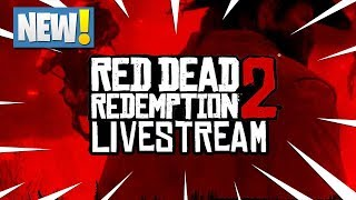 *NEW* RED DEAD REDEMPTION 2 LIVESTREAM *NEW* GAMEPLAY AND MORE!!!!