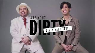 Dirty Mind Test With โอ๊ต & พิชญ์