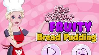 Elsa Cooking Fruity Bread Pudding - Disney Princess Cooking Games For Kids