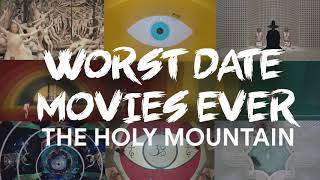 Worst Date Movies Ever - The Holy Mountain