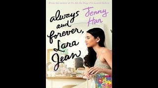 Always and Forever, Lara Jean To All the Boys I've Loved Before #3 Jenny Han