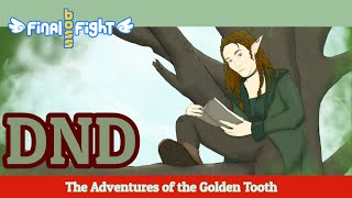 The Adventures of the Golden Tooth - Dungeons and Dragons - Episode 14