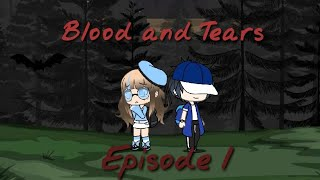 Blood and Tears // Ep 1  [Gacha Verse]