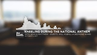 The Booth #3: Kneeling During the National Anthem