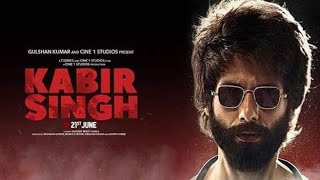 Kabir Singh Hindi Latest Full Movie 2019 | Shahid Kapoor and Kiara Advani