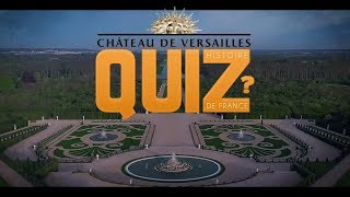 Quiz of history of France at the Palace of Versailles