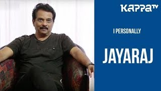 Jayaraj  - I Personally - Kappa TV