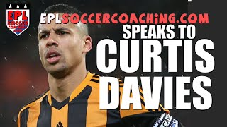 Curtis Davies talks about Earliest Football Memories: EPL Soccer Coaching interview