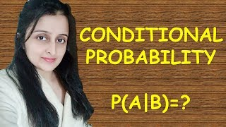 CONDITIONAL PROBABILITY | CBSE/ ISC MATHS CLASS XII 12th