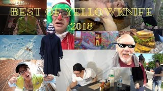 BEST OF YELLOWKNIFE 2018 *going on a hiatus*