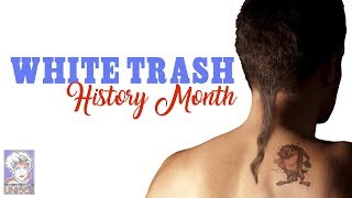 White Trash History Month
