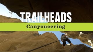 REI Trailheads: What is Canyoneering?