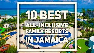 Top 10 Best Family Resorts in Jamaica