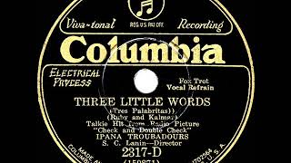 1930 Ipana Troubadours - Three Little Words (Paul Small, vocal)