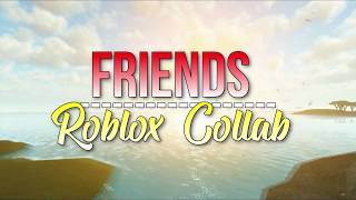 FRIENDS - ROBLOX COLLAB || 11hrs