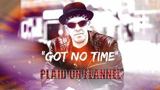 Plaid On Flannel - Got No Time (Official Lyric Video)