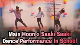 Main Hoon × O Saki Saki || Dance Performance In School || Junior Tiger Shroff