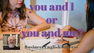 and I or and me - a simple trick - Business English Success