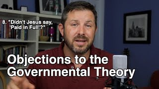 Objections to the Governmental Theory - Atonement 5 of 5