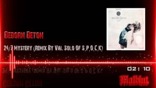 Beborn Beton - 24/7 Mystery (Remix By Val Solo Of S.P.O.C.K)
