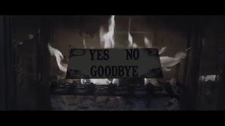 Yes No Goodbye (Extended Tailer)