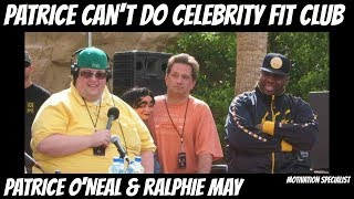 Patrice O'Neal & Ralphie May –  Patrice Can't Do Celebrity Fit Club