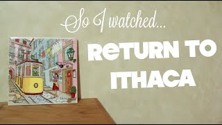 Movie Review- Return to Ithaca- Retour a Ithaque