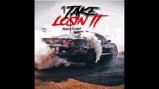 1Take - Losin It (prod. By TeezyMadeit)