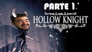 HOLLOW KNIGHT -  PARTE 1