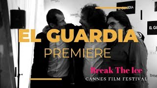 Cannes Film Festival 2019 - El Guardia Premiere