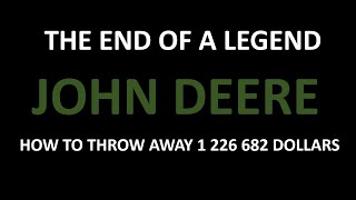 The end of the JOHN DEERE legend or how to throw 1.250  million USD