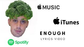 ENOUGH LYRICS VIDEO