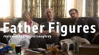 Father Figures reviewed by Clarisse Loughrey