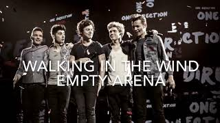 One Direction | Walking In The Wind Empty Arena