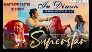 In Dinon : Atif Aslam Whatsapp Status Superstar