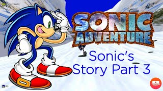 Sonic Adventure Sonic's Story Part 3 Ice Cap and Sky Chase