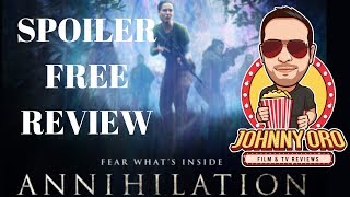 Annihilation Movie Review -  (Spoiler Free Review by Johnny Oro)